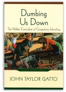 Dumbing Us Down by John Taylor Gatto