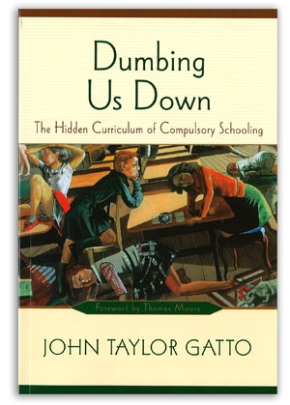 "Review: ""Dumbing Us Down"" by John Taylor Gatto"
